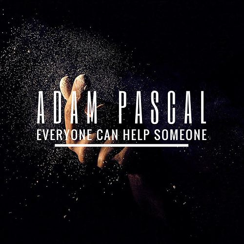 Play & Download Everyone Can Help Someone by Adam Pascal | Napster
