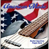 Play & Download American Made by Poppa Steve | Napster