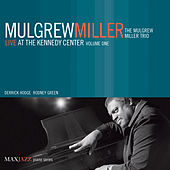 Play & Download Live at the Kennedy Center, Vol. 1 by Mulgrew Miller | Napster