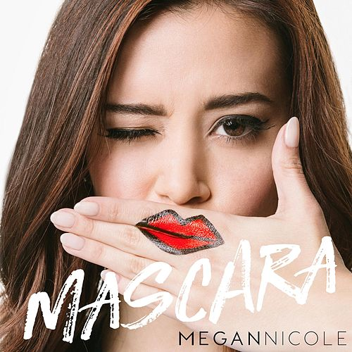 Play & Download Mascara by Megan Nicole | Napster