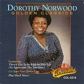 Play & Download Golden Classics by Dorothy Norwood | Napster