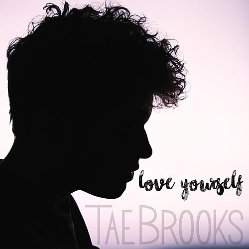 Play & Download Love Yourself by Tae Brooks | Napster