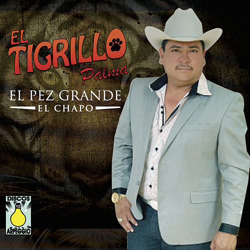 Play & Download Pez Grande (El Chapo) by El Tigrillo Palma | Napster
