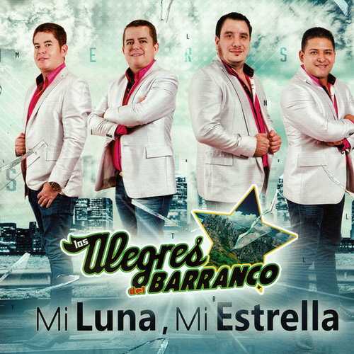 Play & Download Mi Luna y Mi Estrella by Los Alegres Del Barranco | Napster