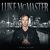 Play & Download I Feel Alive by Luke McMaster | Napster