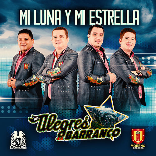 Play & Download Mi Luna, Mi Estrella by Los Alegres Del Barranco | Napster