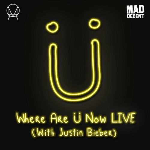 Play & Download Where Are Ü Now (with Justin Bieber) (2016 Live Edit) by Diplo | Napster