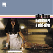 Play & Download Moonflowers & Mini-Skirts by Peter Thomas | Napster