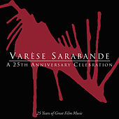 Varese Sarabande: A 25th Anniversary Celebration (25 Years Of Great Film Music) von Various Artists