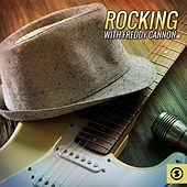 Rocking with Freddy Cannon by Freddy Cannon