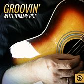 Groovin' with Tommy Roe by Tommy Roe