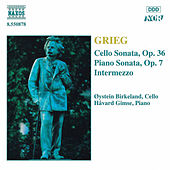 Play & Download Cello Sonata, Op. 36 / Piano Sonata, Op. 7 by Edvard Grieg | Napster