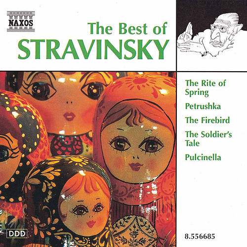 Play & Download The Best of Stravinsky by Igor Stravinsky | Napster