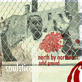 North By Northwest: Solid Ground by Soulstice