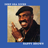 Play & Download Deep Sea Diver by Nappy Brown | Napster