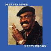 Deep Sea Diver by Nappy Brown