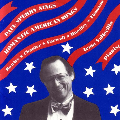 Play & Download Paul Sperry Sings Romantic American Songs by Paul Sperry | Napster