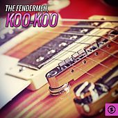 Play & Download Koo-Koo by Fendermen | Napster