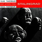Last Letters from Stalingrad by David Tanenbaum