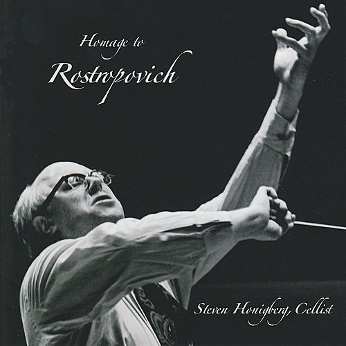 Play & Download Homage to Rostropovich by Steven Honigberg | Napster