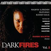 Play & Download Dark Fires, Vol. 2 by Karen Walwyn | Napster