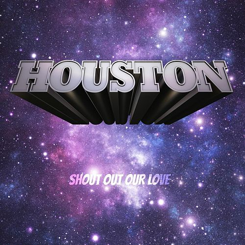 Shout out Our Love by Houston