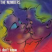 Play & Download I Don't Know by The Numbers | Napster