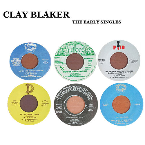 Play & Download The Early Singles by Clay Blaker | Napster