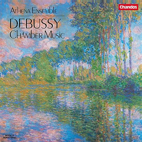Play & Download DEBUSSY: Chamber Music by Athena Ensemble | Napster