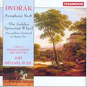 Play & Download DVORAK: Symphony No. 8 / The Golden Spinning Wheel by Jiri Belohlavek | Napster