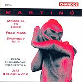 Play & Download MARTINU.: Memorial to Lidice / Field Mass / Symphony No. 4 by Various Artists | Napster
