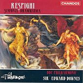 Play & Download RESPIGHI: Sinfonia drammatica by Edward Downes | Napster