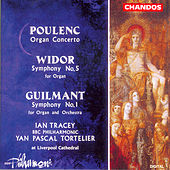 Play & Download POULENC: Organ Concerto / WIDOR: Organ Symphony No. 5 / GUILMANT: Organ Symphony No. 1 by Ian Tracey | Napster