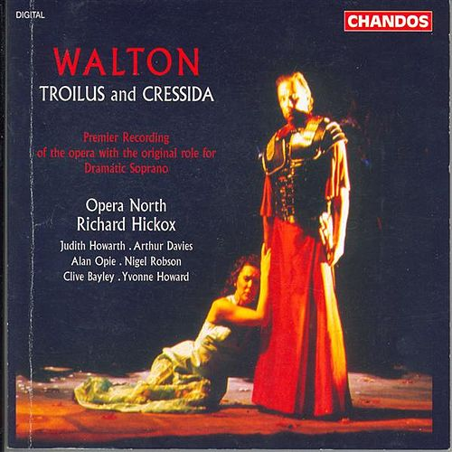 Play & Download WALTON: Troilus and Cressida by Alan Opie | Napster