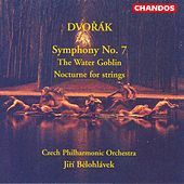 Play & Download DVORAK: Symphony No. 7 / Nocturne / Vodnik (The Water Goblin) by Jiri Belohlavek | Napster