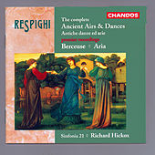 RESPIGHI: Ancient Airs and Dances (Complete) / Berceuse / Aria by Richard Hickox