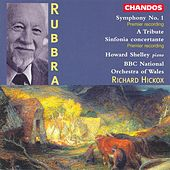 RUBBRA: Symphony No. 1/ A Tribute / Sinfonia concertante by Various Artists