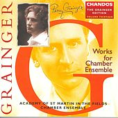 GRAINGER: Grainger Edition, Vol. 13: Works for Chamber Ensemble by Various Artists