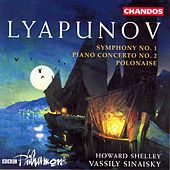 Play & Download LYAPUNOV: Symphony No. 1 / Piano Concerto No. 2 / Polonaise by Various Artists | Napster