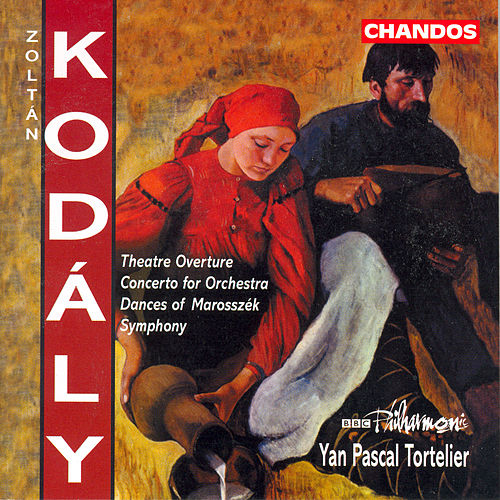 Play & Download KODALY: Theatre Overture / Concerto for Orchestra / Dances of Marosszek / Symphony by Yan-Pascal Tortelier | Napster