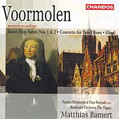VOORMOLEN: Baron Hop Suites Nos. 1 and 2  / Concerto for 2 Oboes / Eline by Various Artists