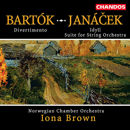 BARTOK: Divertimento for Strings / JANACEK: Idyll  / Suite for String Orchestra by Iona Brown