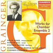 Play & Download GRAINGER: Grainger Edition, Vol. 14: Works for Chamber Ensemble, Vol. 2 by Various Artists | Napster