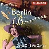 Play & Download WEILL: From Berlin to Broadway by Center City Brass Quintet | Napster