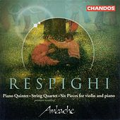 RESPIGHI: Piano Quintet in F minor / String Quartet in D minor / 6 Pieces for Violin and Piano by Ambache Chamber Ensemble