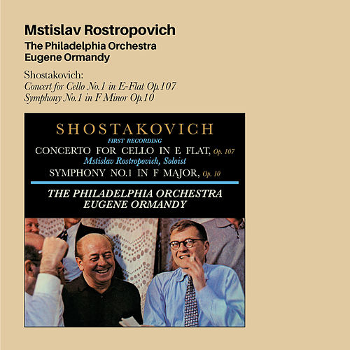 Shostakovich: Concert for Cello No.1 in E-Flat Op.107 + Symphony No.1 in F Minor Op.10 (Bonus Track Version) by Mstislav Rostropovich