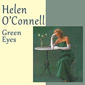 Green Eyes (Bonus Track Version) by Helen O'Connell
