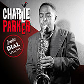Complete Dial Sessions (Bonus Track Version) by Charlie Parker