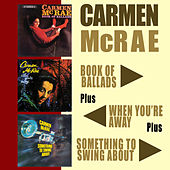 Book of Ballads + When You're Away + Something to Swing About by Carmen McRae