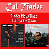 Play & Download Tjader Plays Tjazz + Cal Tjader Quartet by Cal Tjader | Napster